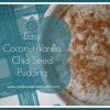 Thumbnail image for Easy Coconut-Vanilla Chia Seed Pudding