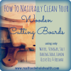 Thumbnail image for How To Naturally Clean Your Wooden Cutting Boards