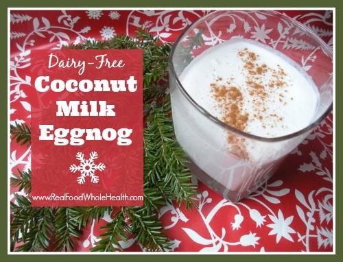 Coconut Milk EggNog – dairy free, nutrient-dense