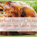 Amy's Perfect Roast Chicken with Lemon Thyme Reduction
