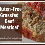 Grass-Fed Gluten-Free Meatloaf
