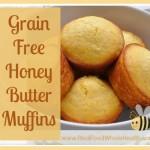 Grain-Free/Gluten-Free Honey Butter Muffins
