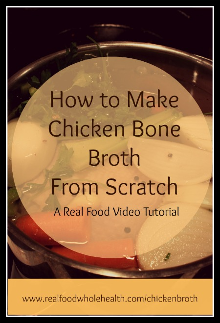 Chicken Bone Broth from Scratch- A Real Food Video Tutorial