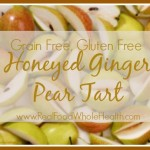 Gluten-Free, Grain-Free Honeyed Ginger Pear Tart