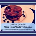 Grain-Free, Gluten-Free Maple Blueberry Pecan Pancakes