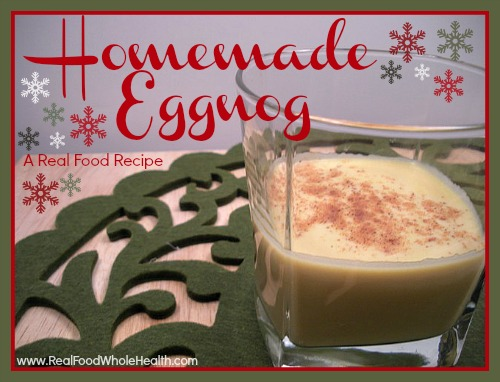 Homemade Eggnog- Real Food Style