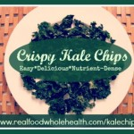 Crispy Kale Chips- A Delicious Real Food Snack