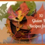 Top Ten Real Food Recipes for Fall- ALL gluten-free!