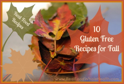 Top Ten Real Food Recipes for Fall- ALL gluten-free ...