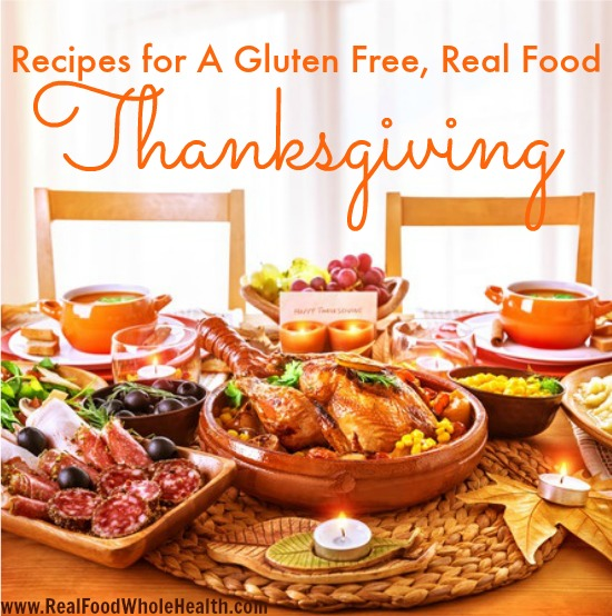 Recipes For A Real Food, Gluten Free Thanksgiving Meal