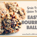 Bourbon Balls- Real Food Style and Gluten Free, Grain Free