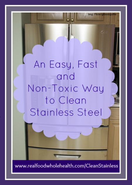 An Easy, Fast and Non-Toxic Way to Clean Stainless Steel