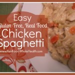 Easy Gluten Free Chicken Spaghetti with Real Food Ingredients