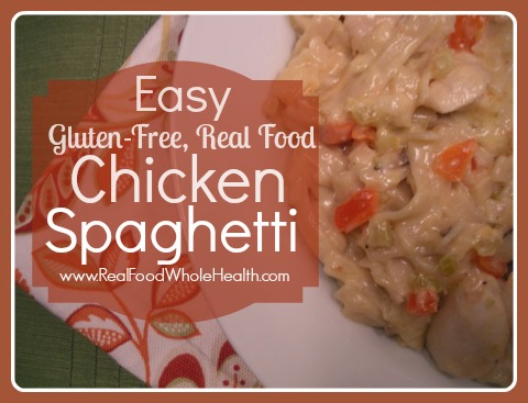 Easy gluten free chicken spaghetti with real food ingredients real easy gluten free chicken spaghetti with real food ingredients forumfinder Choice Image
