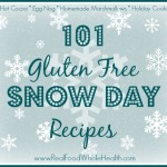 101 Gluten Free Snow Day Recipes