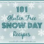 101 Gluten Free Snow Day Recipes