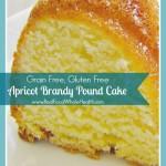 Gluten Free, Grain Free Apricot Brandy Pound Cake