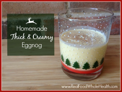 Homemade Egg Nog- Thick and Creamy, A Real Food Recipe
