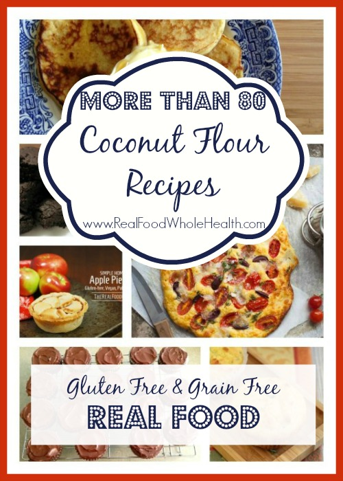 Over 80 Coconut Flour Recipes- Easy Grain Free Goodies