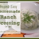 Beyond Easy Homemade Ranch Dressing