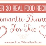 Over 30 Real Food Recipes for Romantic Dinners For Two