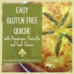 Easy Gluten Free Quiche with Asparagus, Pancetta and Goat Cheese