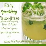 Easy Sparkling Fauxjitos plus Cinco de Mayo Recipes