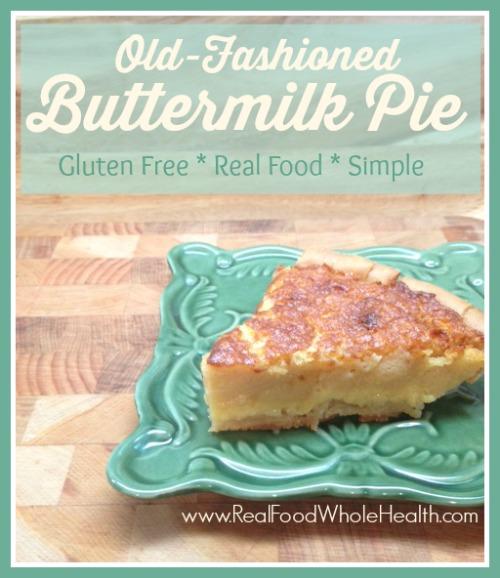 Old Fashioned Gluten Free Buttermilk Pie Recipe, Real Food Recipe