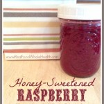 Simple Honey-Sweetened Raspberry Lemon Jam