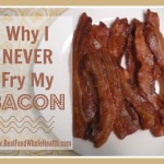 Why I NEVER Fry My Bacon...And What I Do Instead