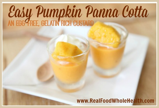 Easy Pumpkin Panna Cotta- an egg-free, gelatin rich custard