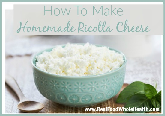 How To Make Your Own Homemade Ricotta Cheese -