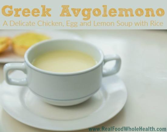 Greek Avgolemono Soup- Chicken, Lemon, Egg and Rice