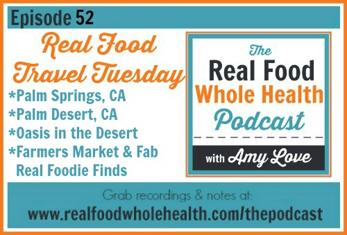 The Real Food Whole Health Podcast Episode 52