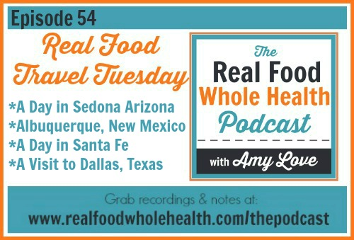 The Real Food Whole Health Podcast Episode 54