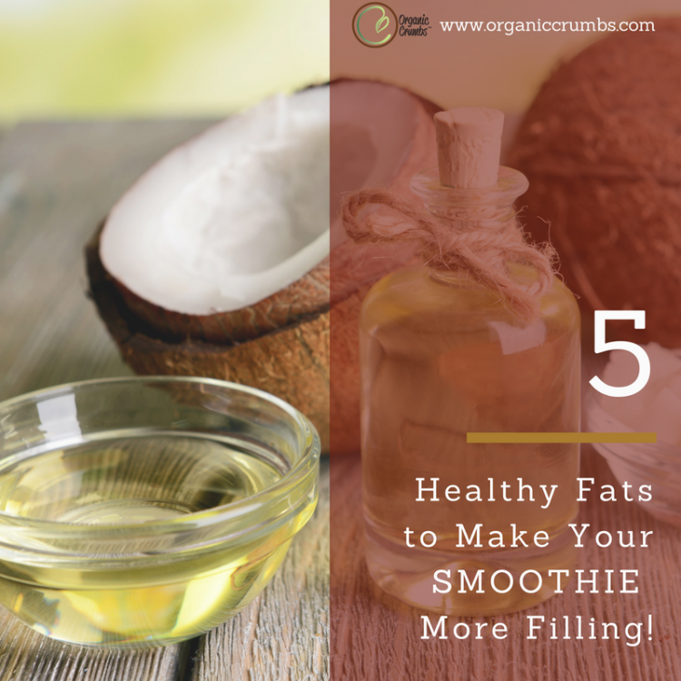 5 Healthy Fats to Make Your Smoothie More Filling