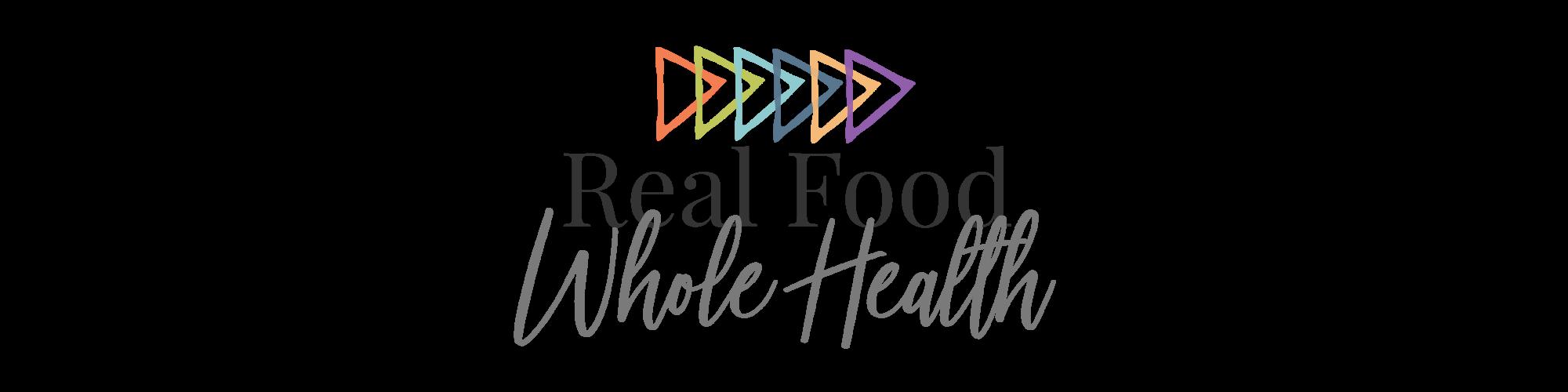 Real Food Whole Health